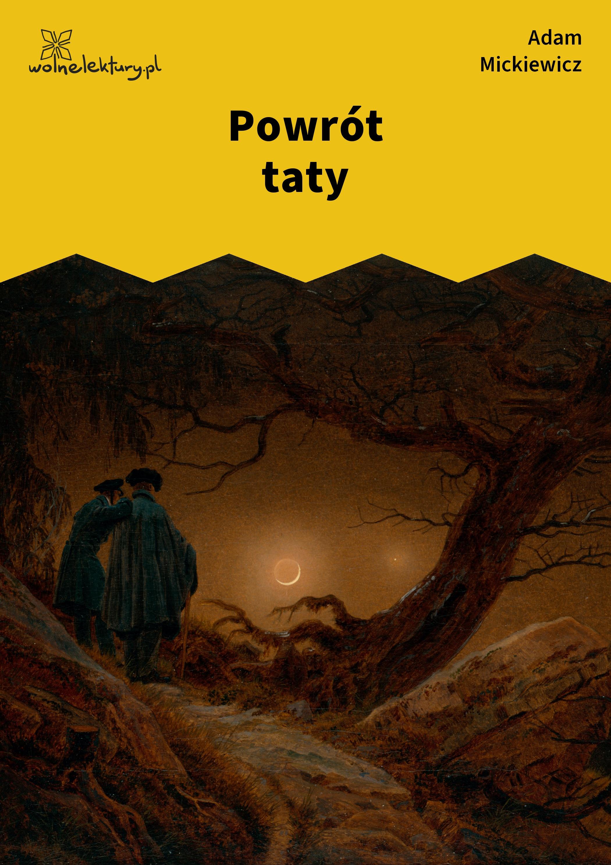 Adam Mickiewicz Ballady I Romanse Powrót Taty Wolne Lektury