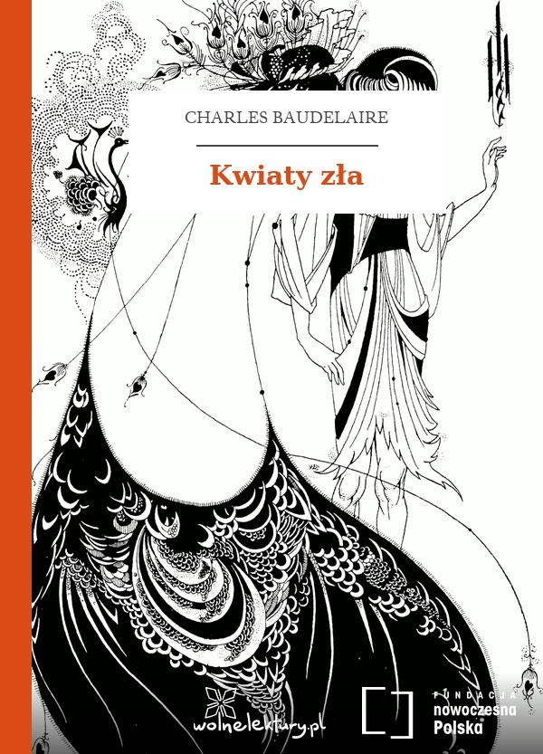 Charles Baudelaire Kwiaty Zła Wolne Lektury