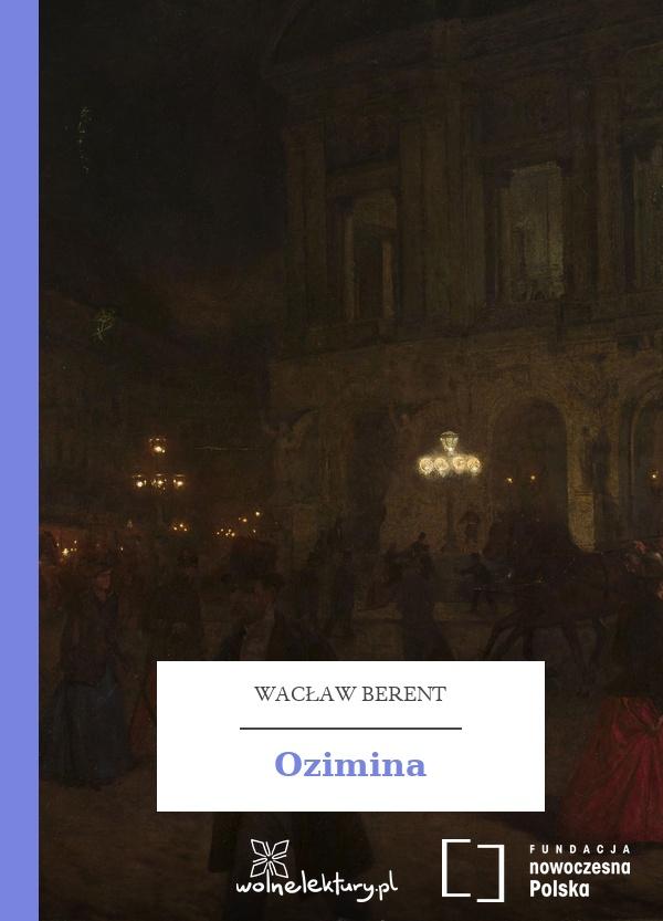 7d110450c5262 Wacław Berent, Ozimina :: Wolne Lektury