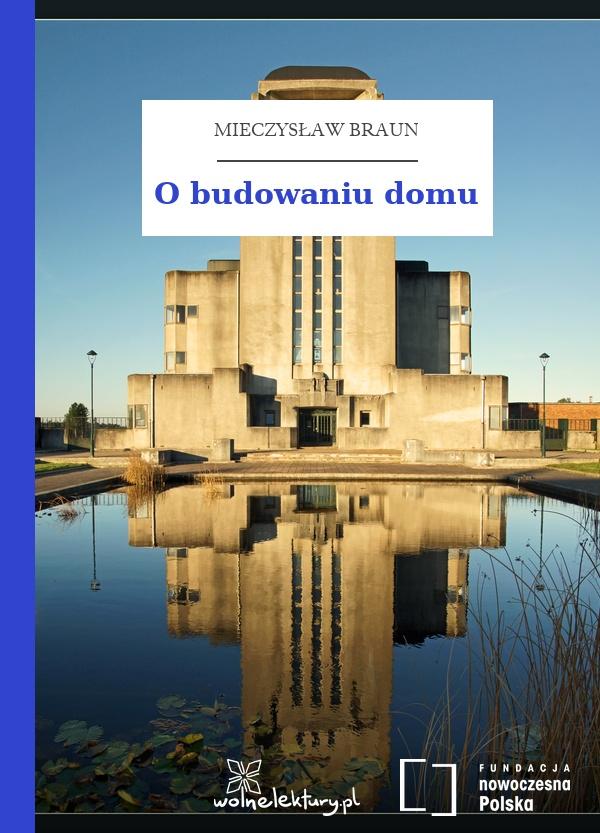 Mieczysław Braun Przemysły Tomik O Budowaniu Domu