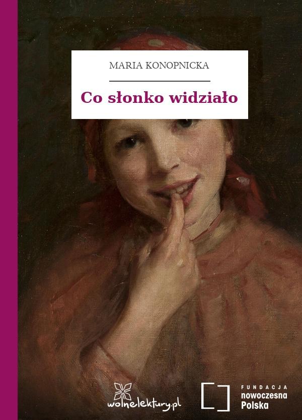 Maria Konopnicka Poezje Dla Dzieci Do Lat 7 Część I Co