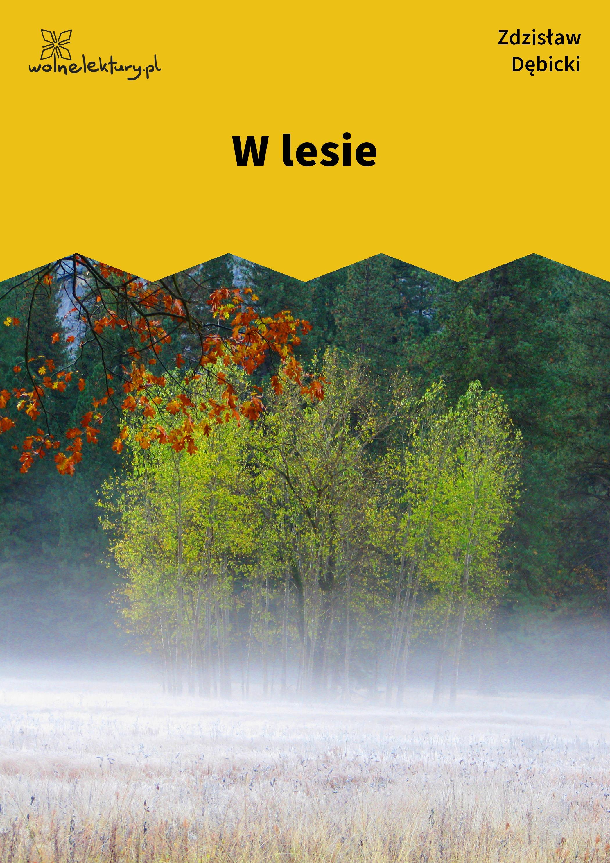 Zdzisław Dębicki W Lesie Wolne Lektury