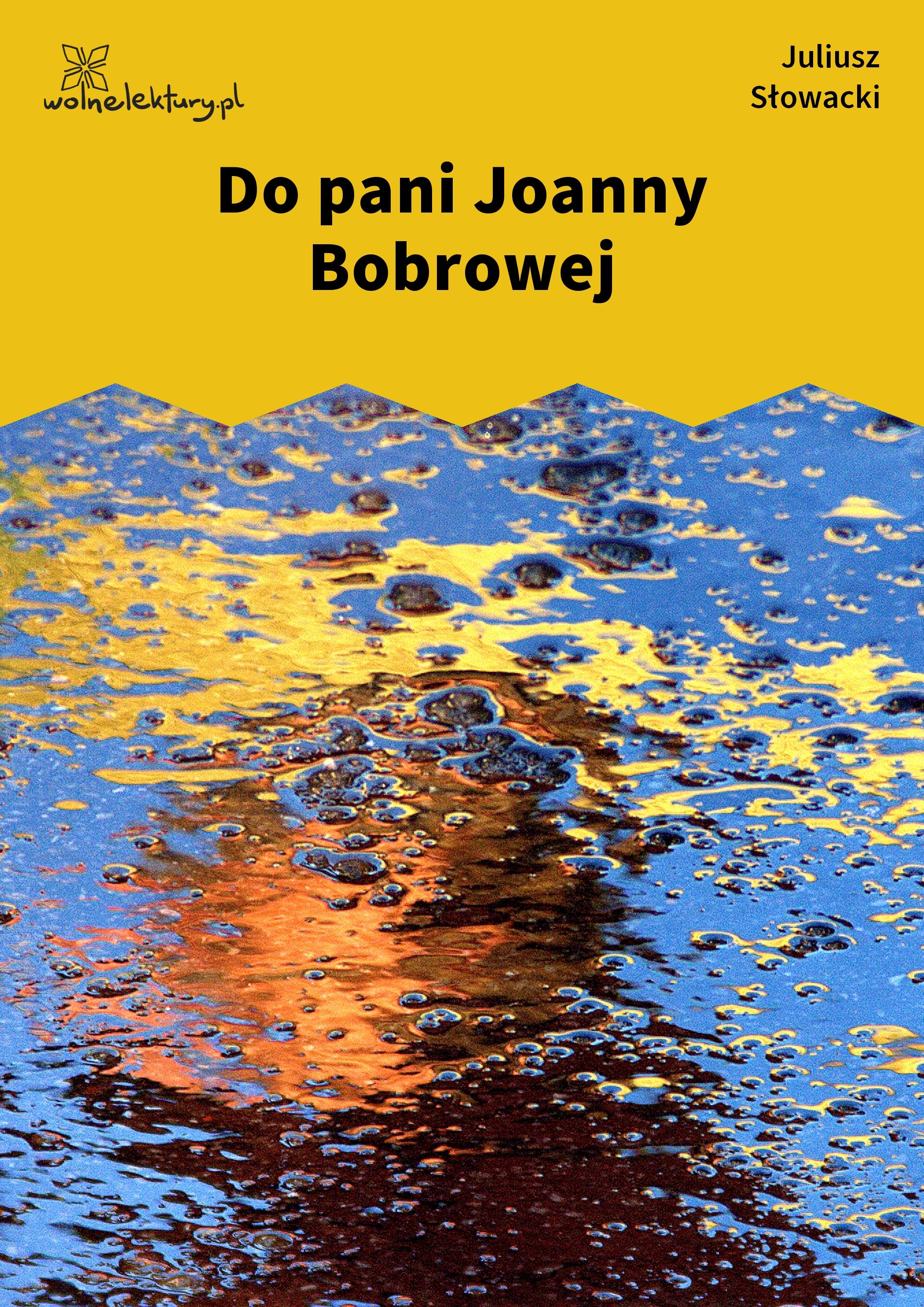 Juliusz Słowacki Do Pani Joanny Bobrowej Wolne Lektury
