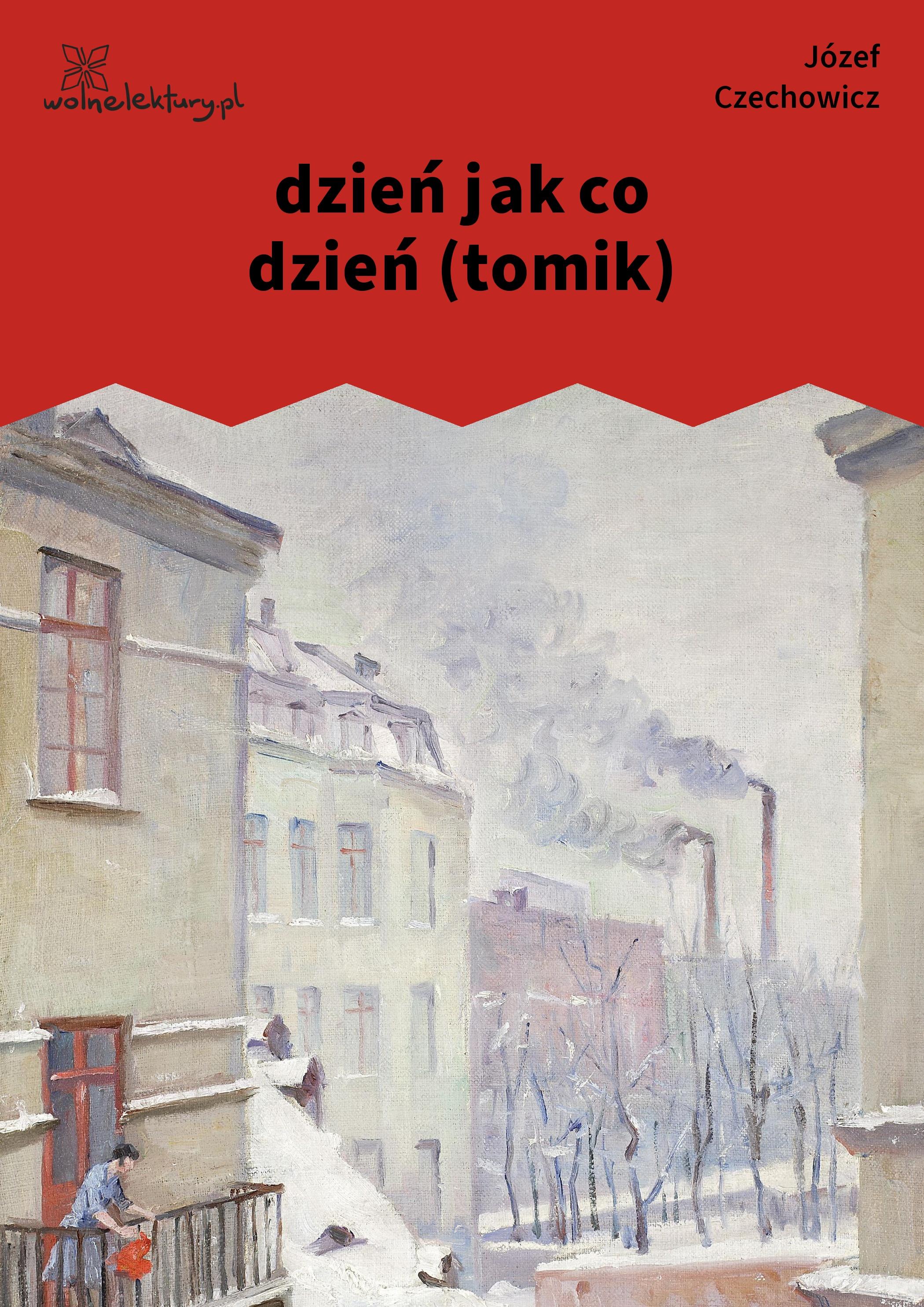 Józef Czechowicz Dzień Jak Co Dzień Tomik Wolne Lektury