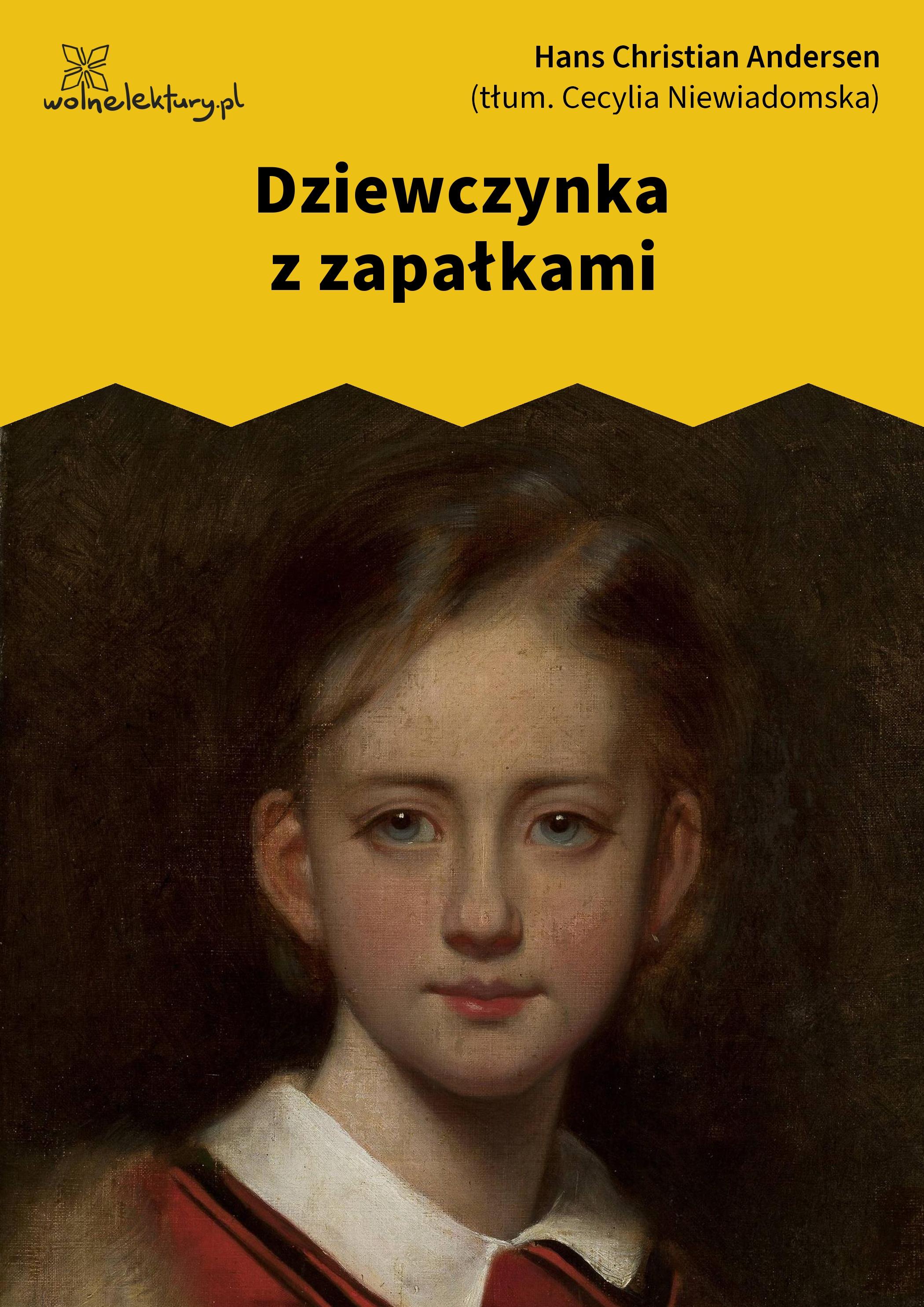 Hans Christian Andersen Dziewczynka Z Zapałkami Wolne