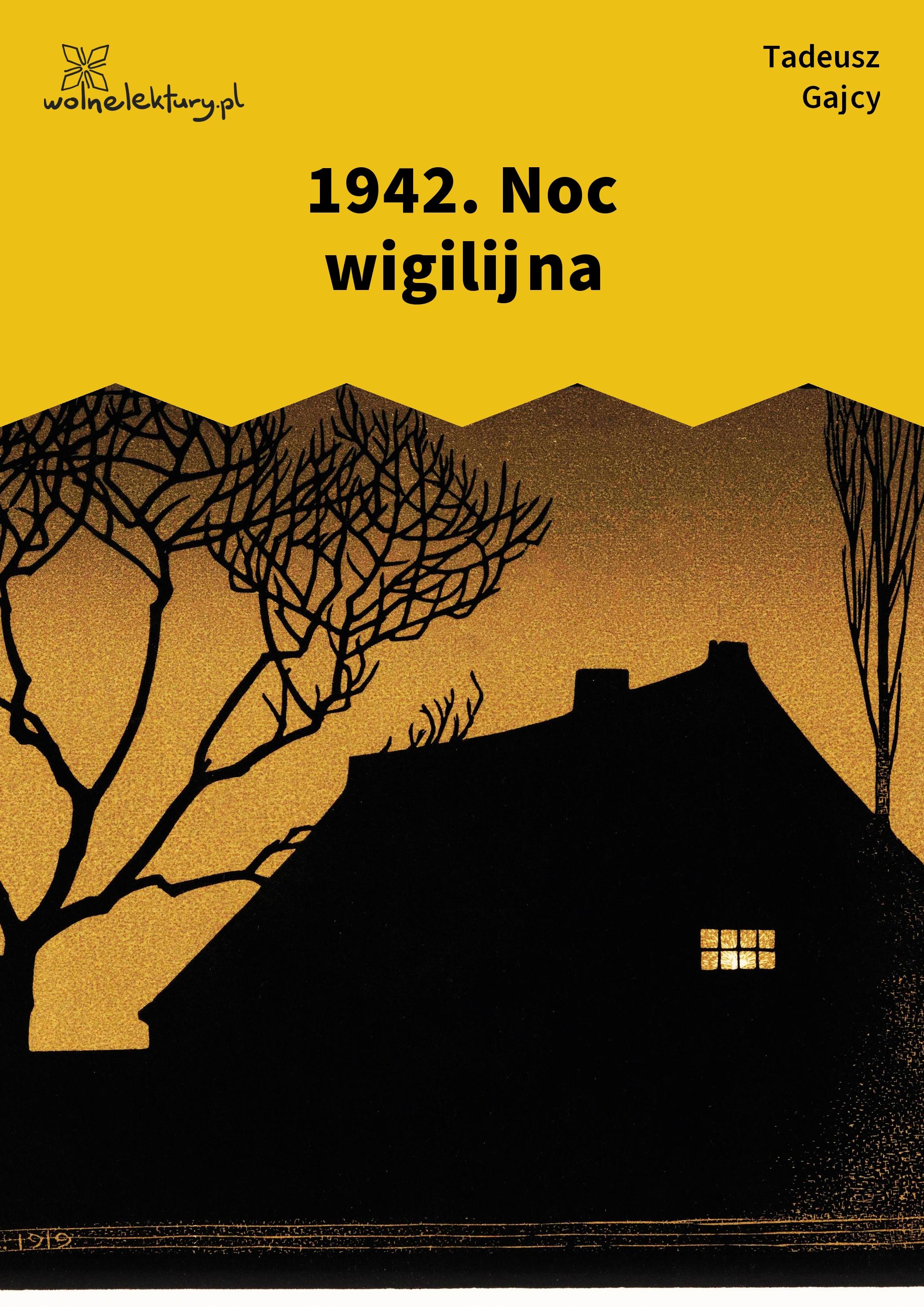 Tadeusz Gajcy 1942 Noc Wigilijna Wolne Lektury