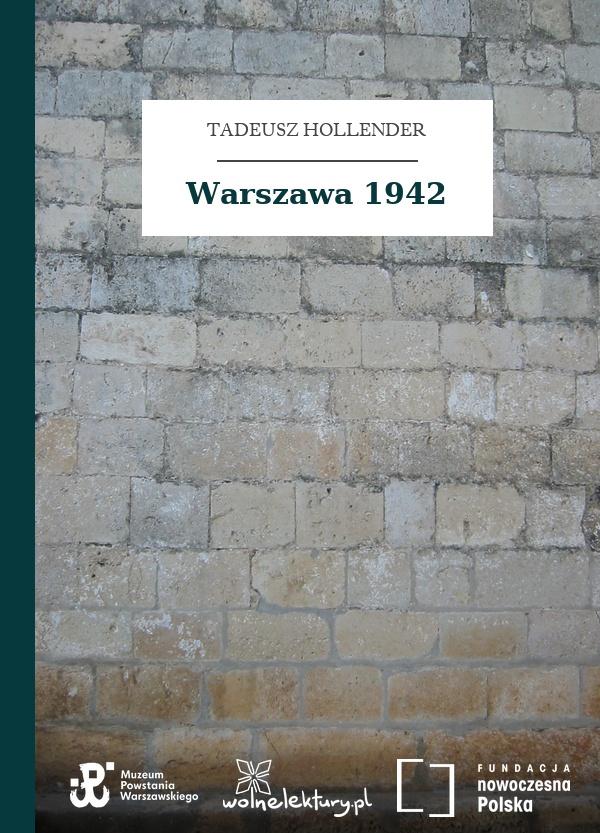 Tadeusz Hollender Warszawa 1942 Wolne Lektury