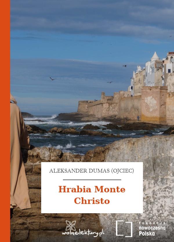 e00b251e3f2f0 Aleksander Dumas (ojciec), Hrabia Monte Christo :: Wolne Lektury