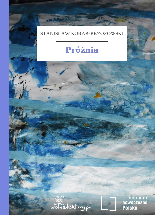Stanisław Korab Brzozowski Próżnia Wolne Lektury