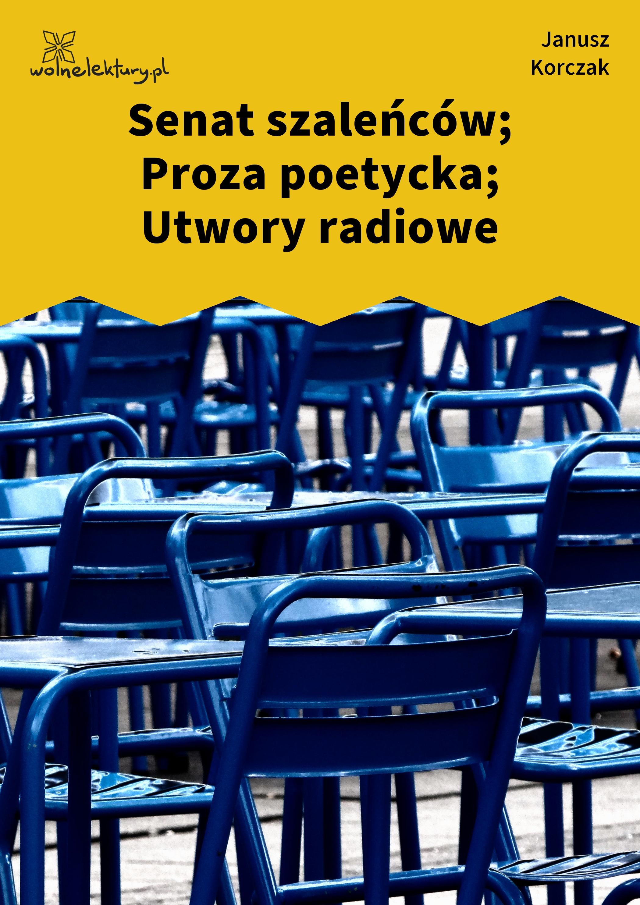 9f7adf6b0d6580 Wolne Lektury; Janusz Korczak, Senat szaleńców; Proza poetycka; Utwory  radiowe