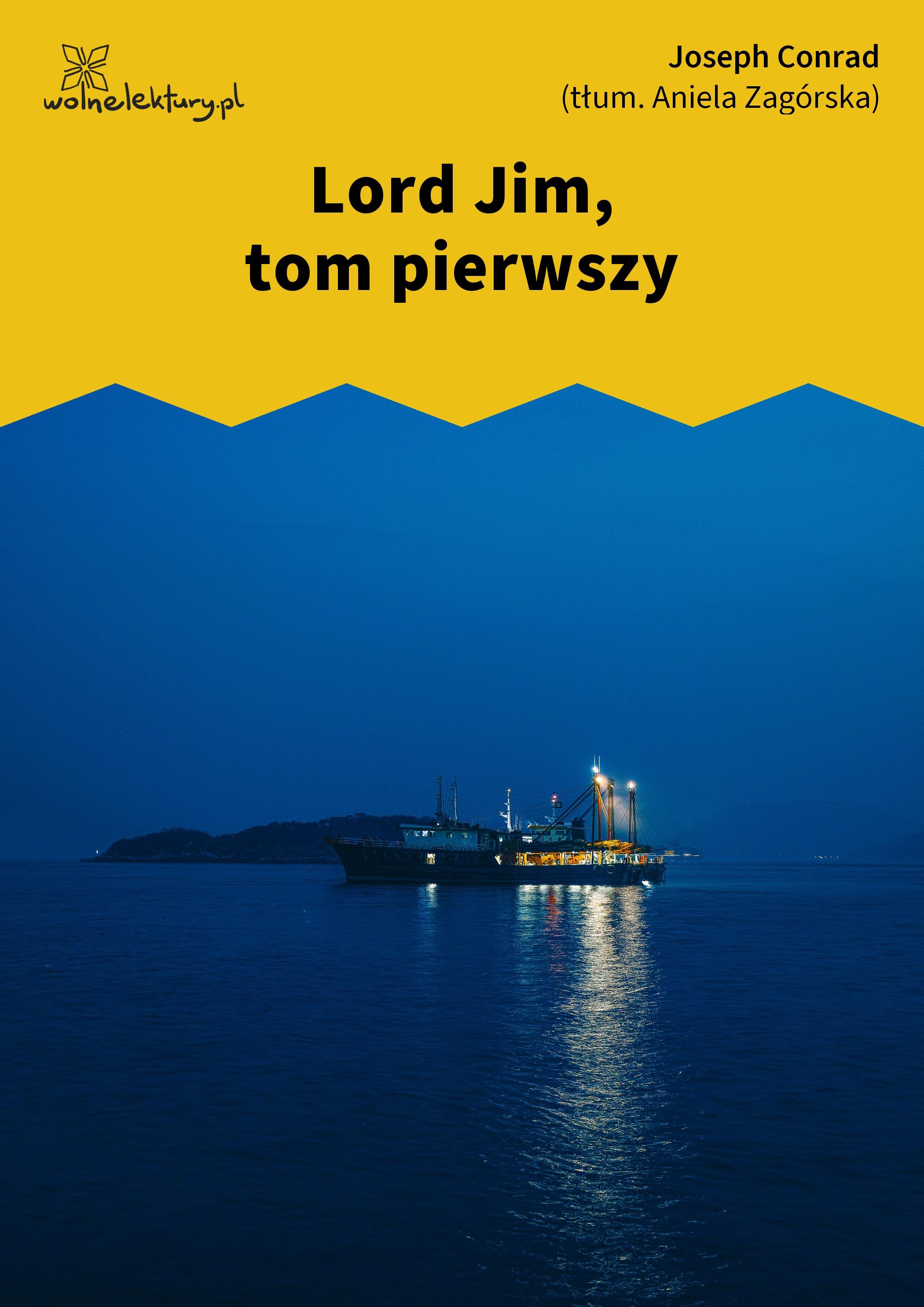 60186e51dbf45 Joseph Conrad, Lord Jim, Lord Jim, tom pierwszy :: Wolne Lektury