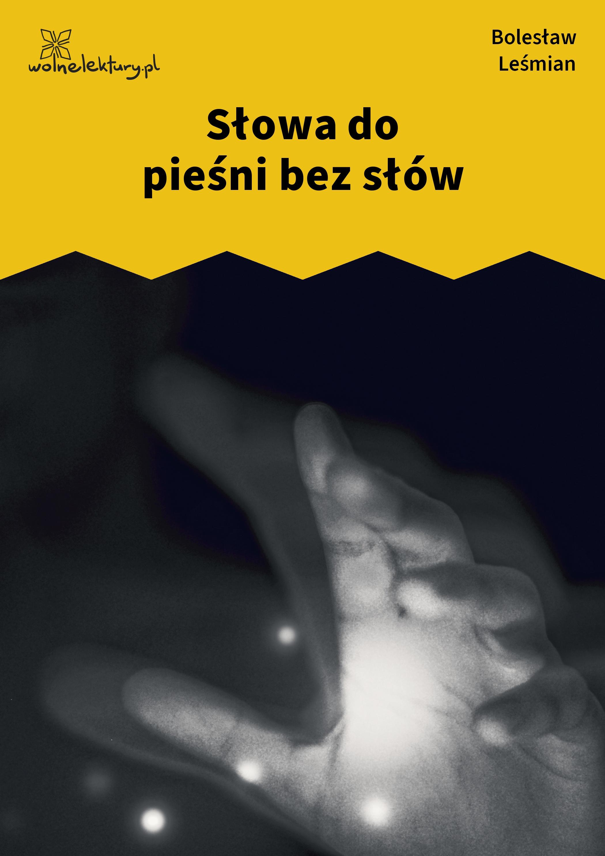 Bolesław Leśmian Napój Cienisty W Nicość śniąca Się Droga
