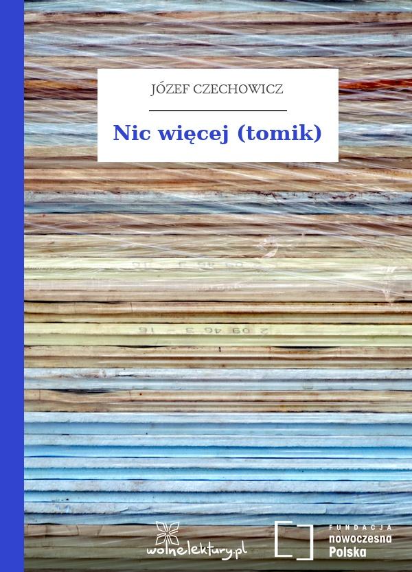 Józef Czechowicz Nic Więcej Tomik Wolne Lektury