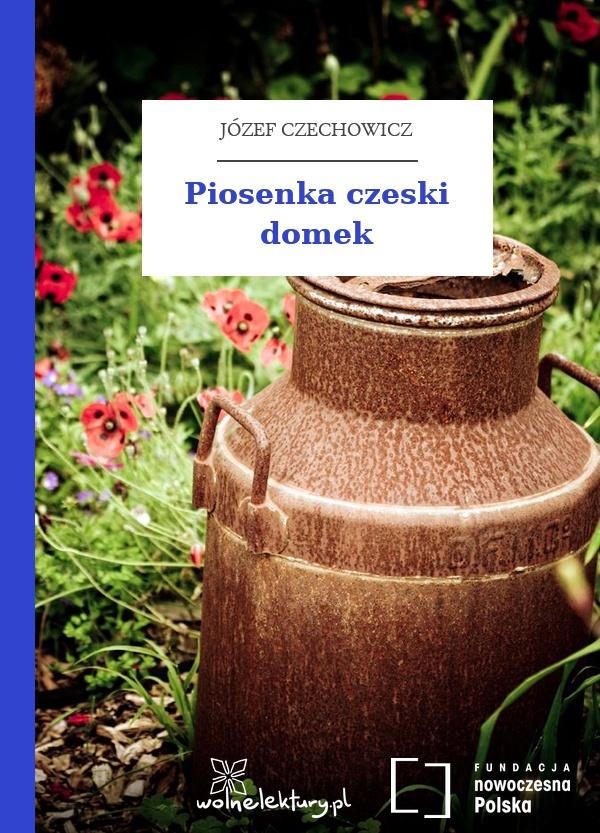 Józef Czechowicz Nuta Człowiecza Tomik Piosenka Czeski