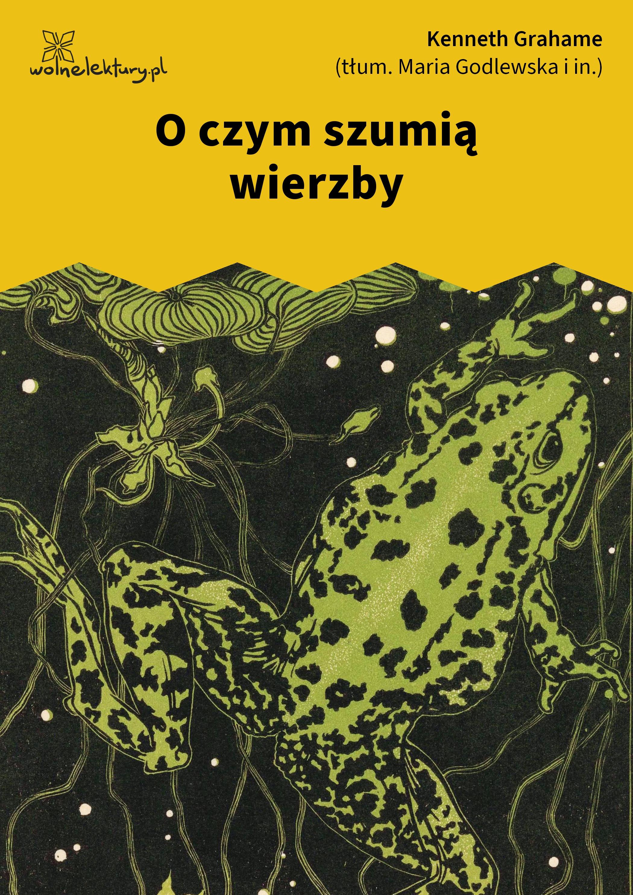 Kenneth Grahame O Czym Szumią Wierzby Wolne Lektury