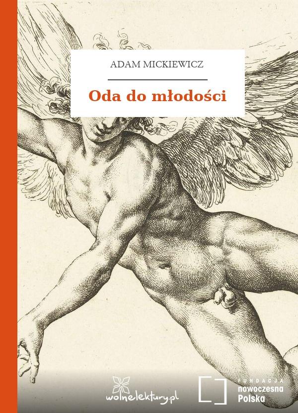 Adam Mickiewicz, Oda do młodości :: Wolne Lektury