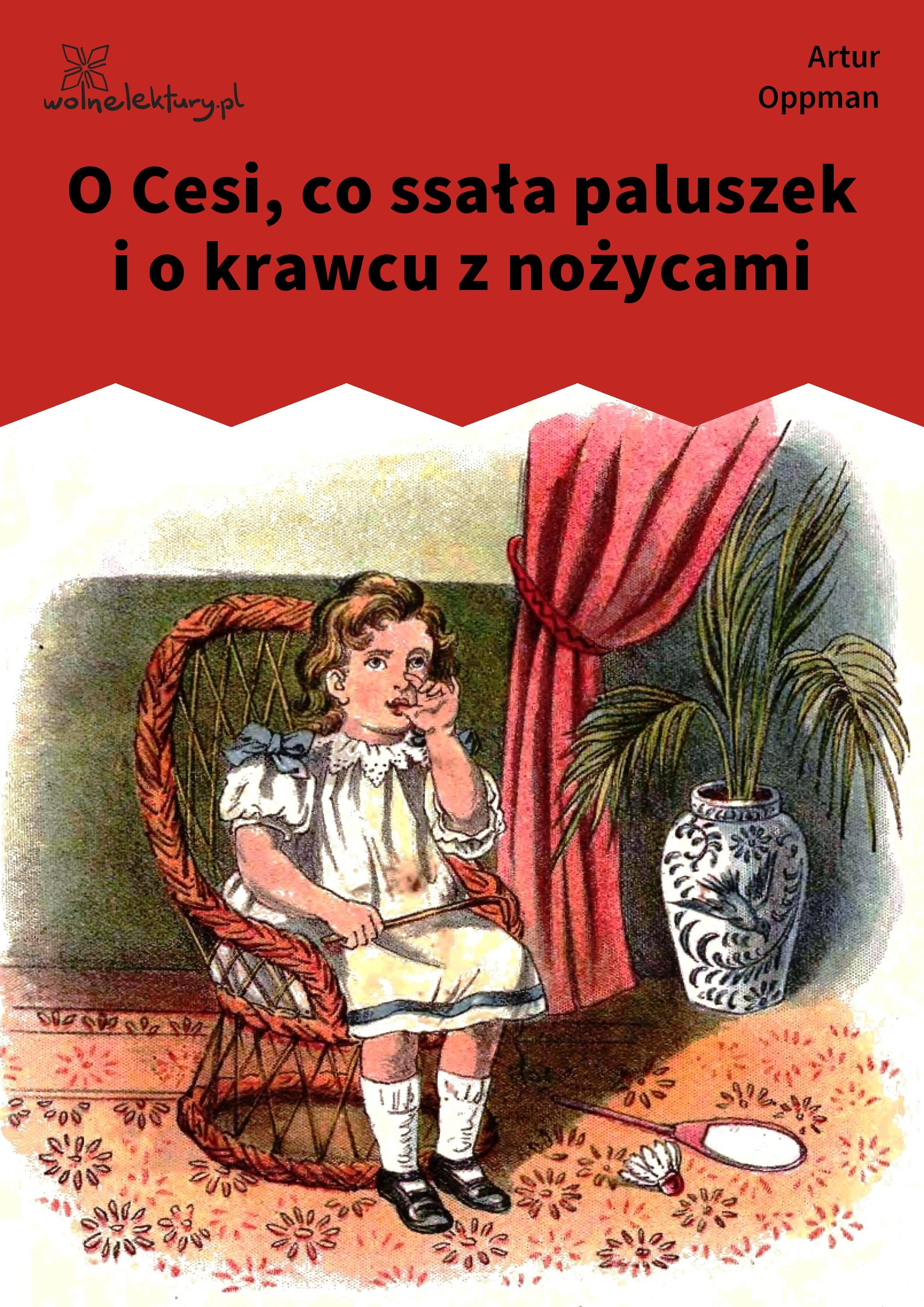http://wolnelektury.pl/media/book/cover/oppman-o-cesi-co-ssala-paluszek-i-o-krawcu-z-nozycam.jpg