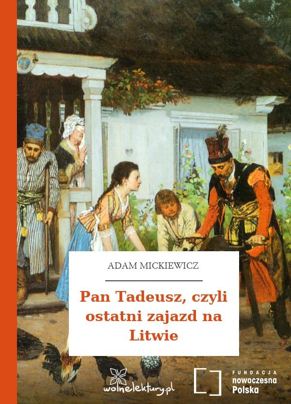 Wolne Lektury Adam Mickiewicz Pan Tadeusz Czyli Ostatni Zajazd Na Litwie