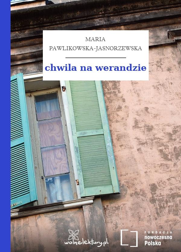 Maria Pawlikowska Jasnorzewska Chwila Na Werandzie Wolne