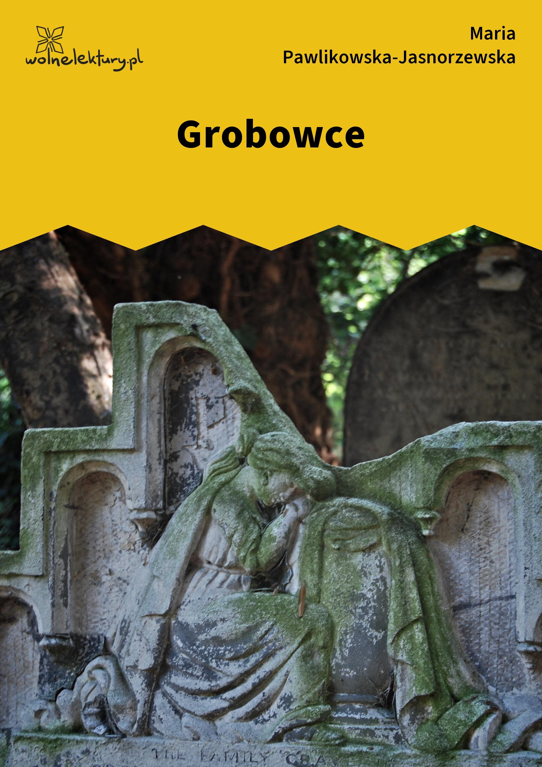 Maria Pawlikowska Jasnorzewska Grobowce Wolne Lektury