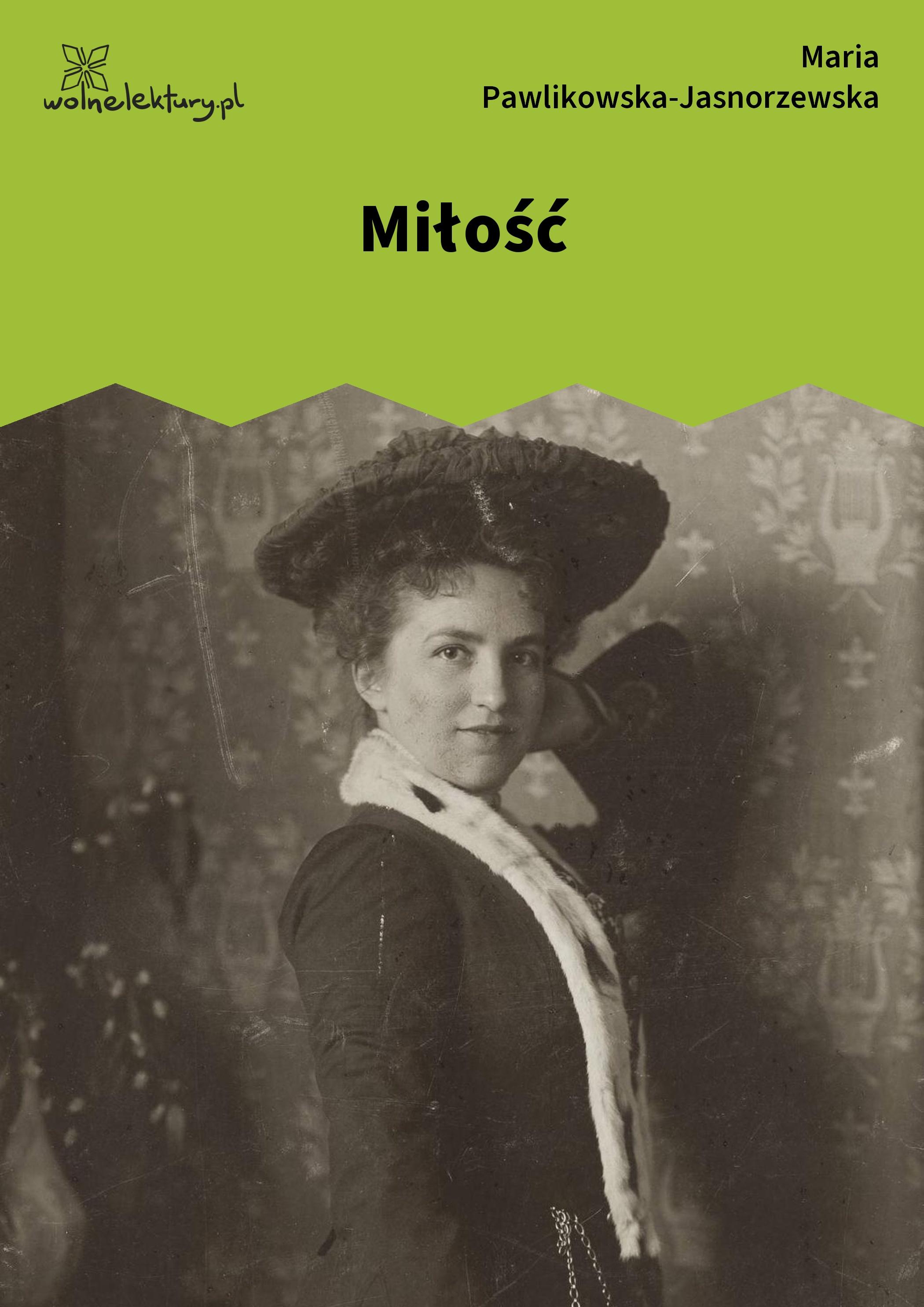 Maria Pawlikowska Jasnorzewska Miłość Wolne Lektury