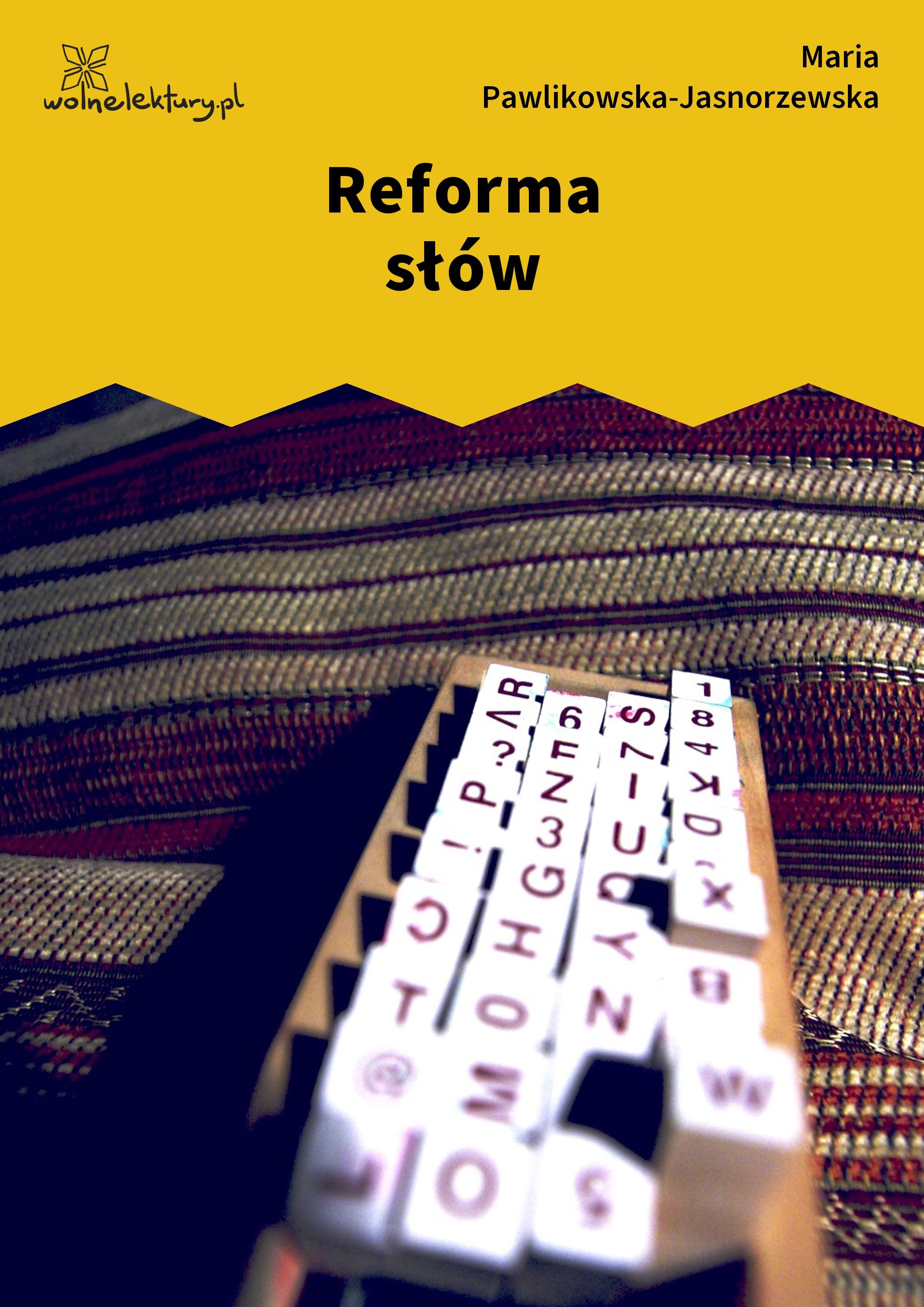 Maria Pawlikowska Jasnorzewska Reforma Słów Wolne Lektury