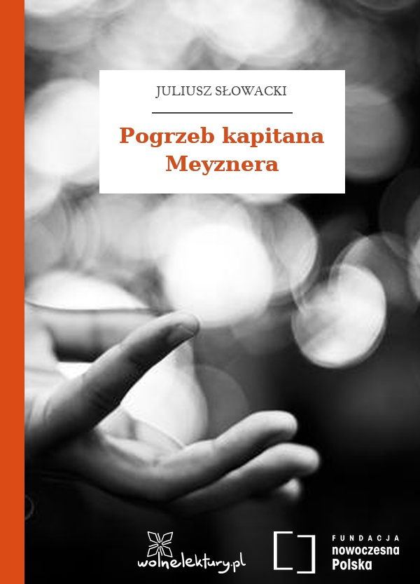 Juliusz Słowacki Pogrzeb Kapitana Meyznera Wolne Lektury