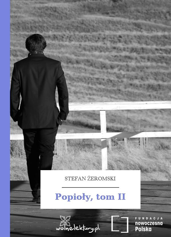 6282e084 Stefan Żeromski, Popioły, Popioły, tom II :: Wolne Lektury