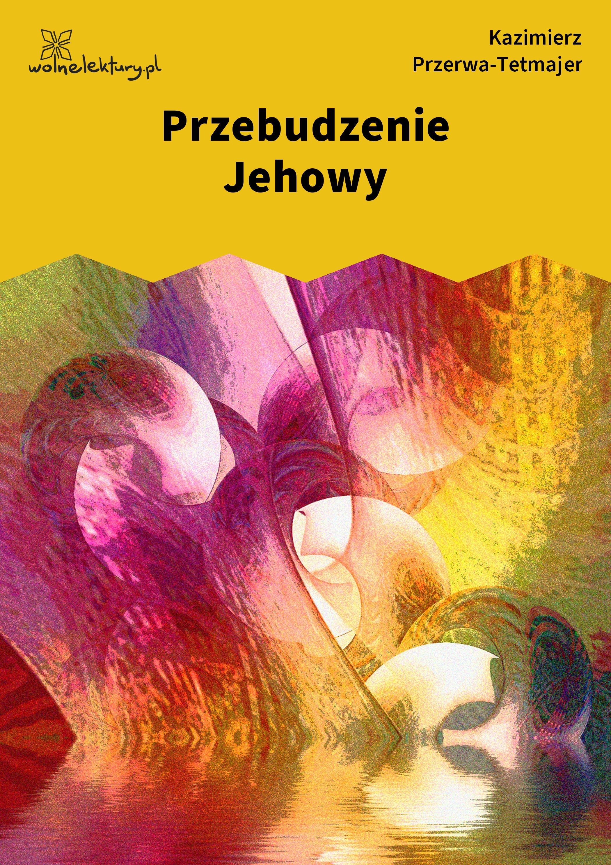 Kazimierz Przerwa Tetmajer Przebudzenie Jehowy Wolne Lektury