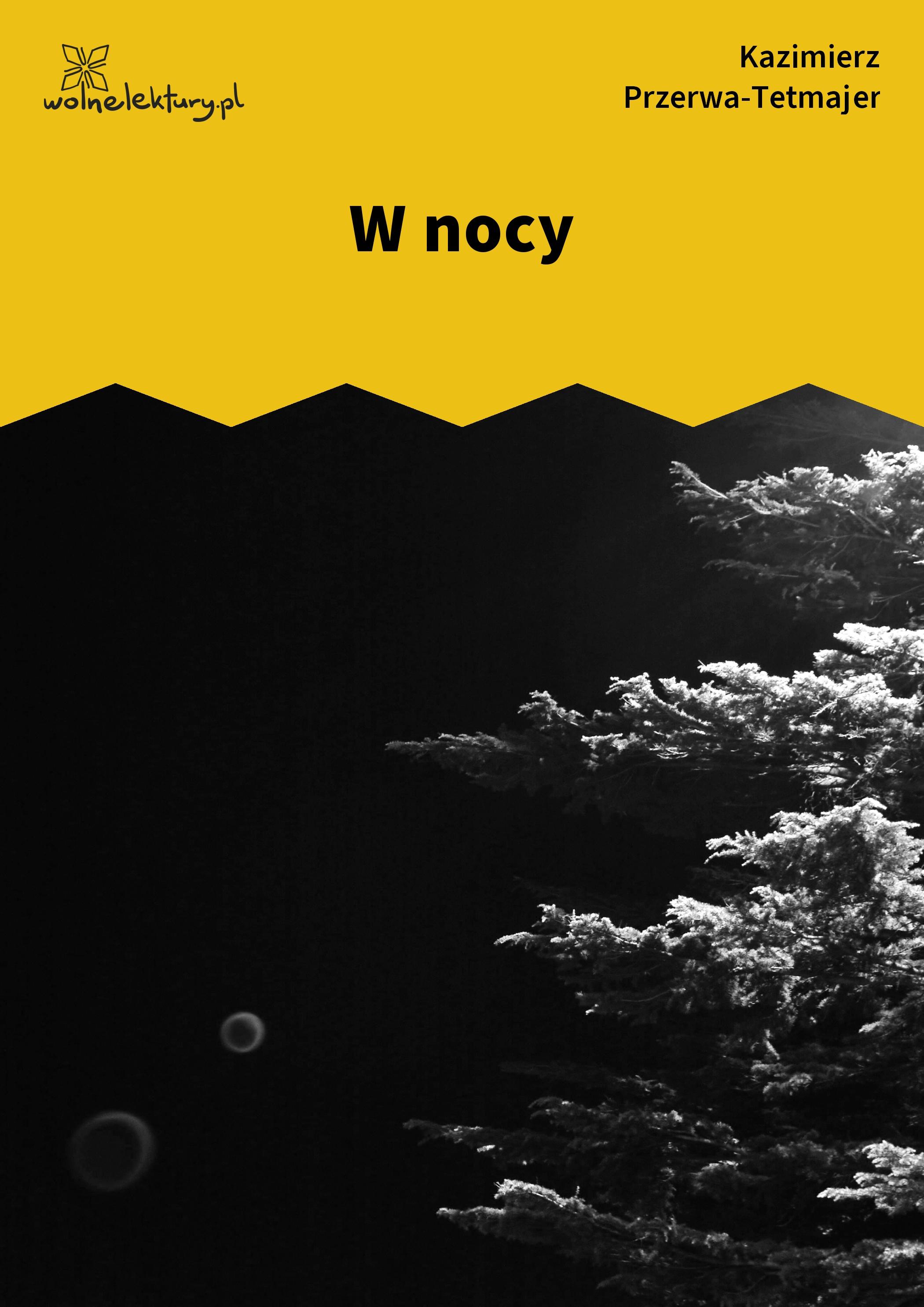 Kazimierz Przerwa Tetmajer W Nocy Wolne Lektury