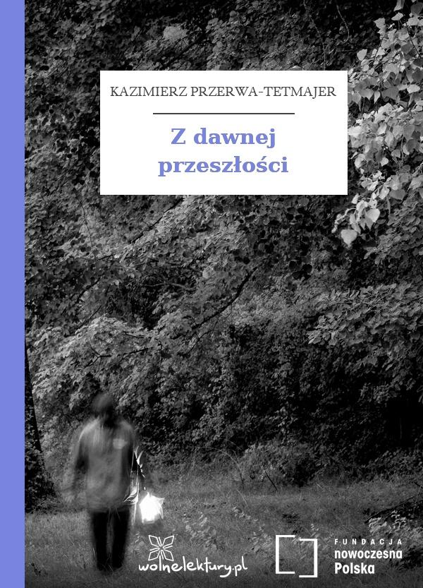 Kazimierz Przerwa Tetmajer Z Dawnej Przeszłości Wolne