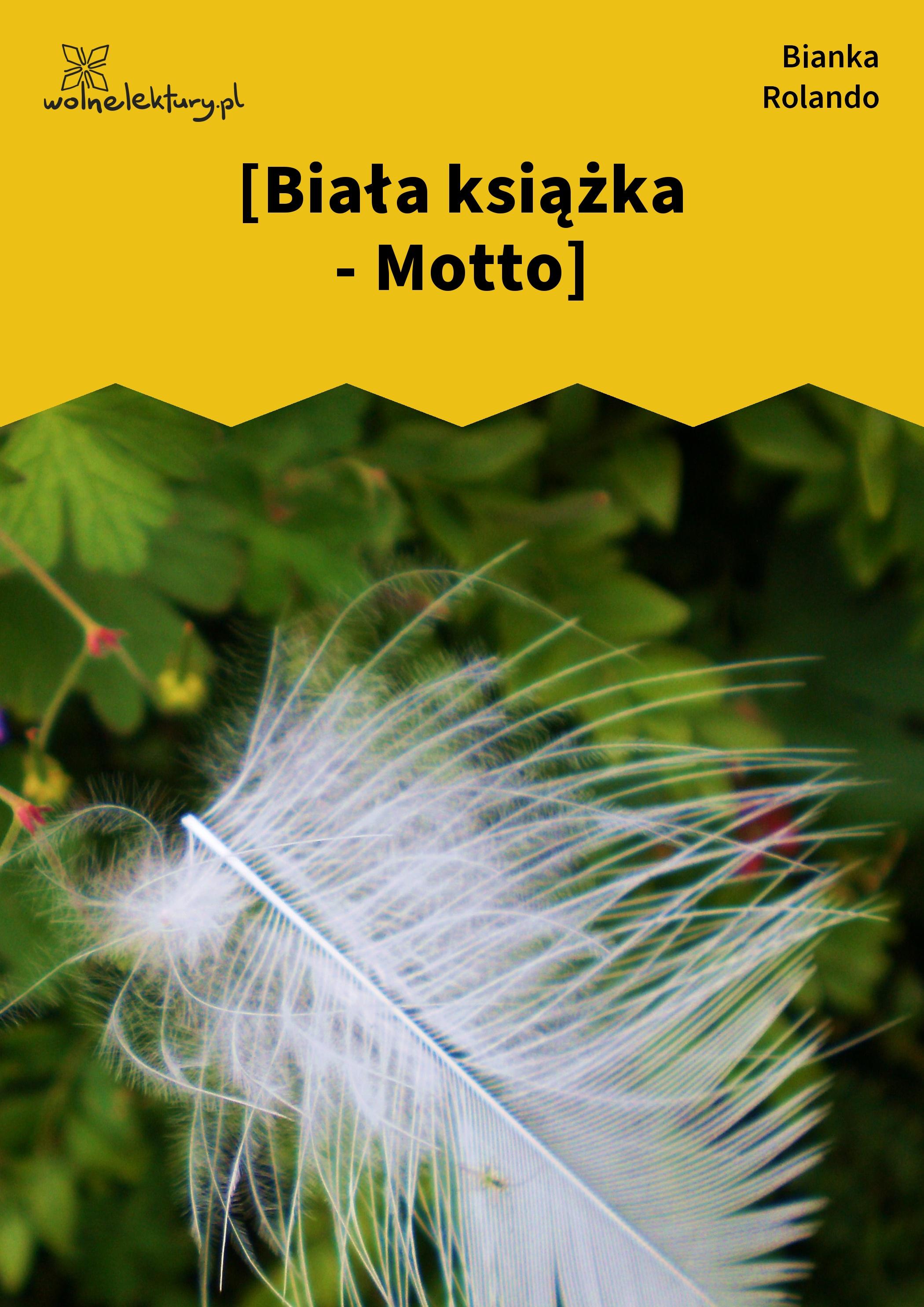 Bianka Rolando Biała Książka Wolne Lektury
