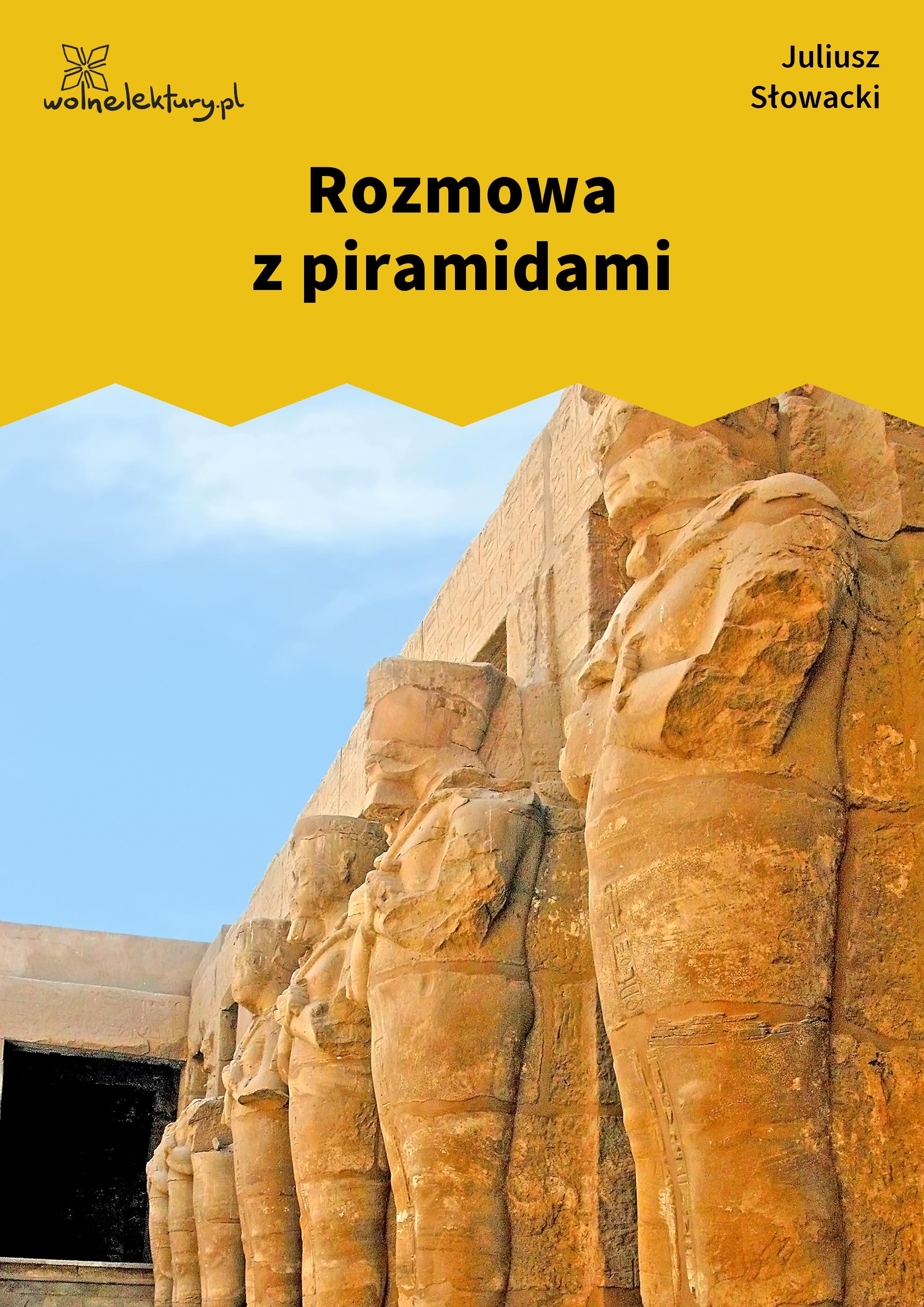 Juliusz Słowacki Rozmowa Z Piramidami Wolne Lektury