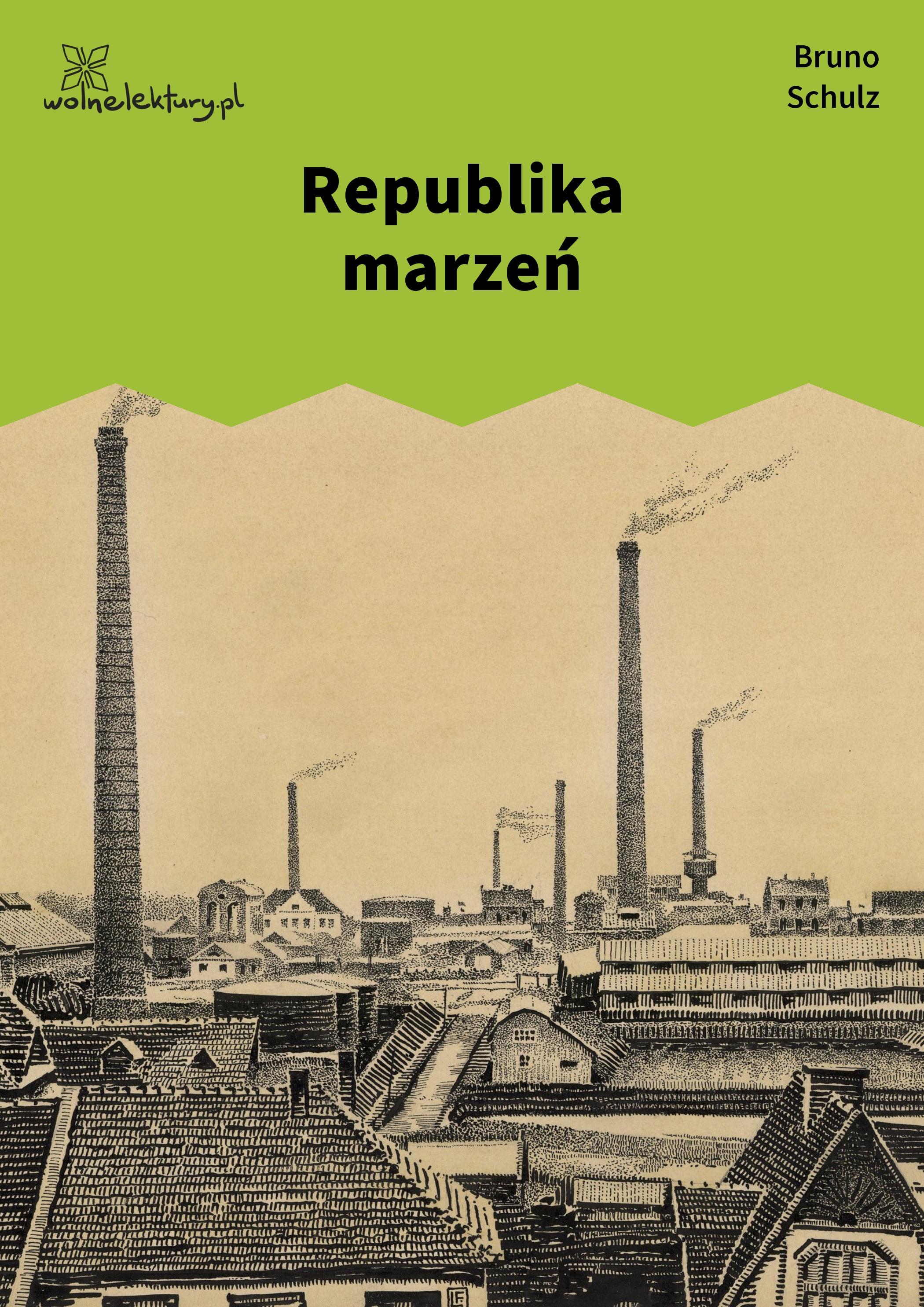 Bruno Schulz Republika Marzeń Wolne Lektury
