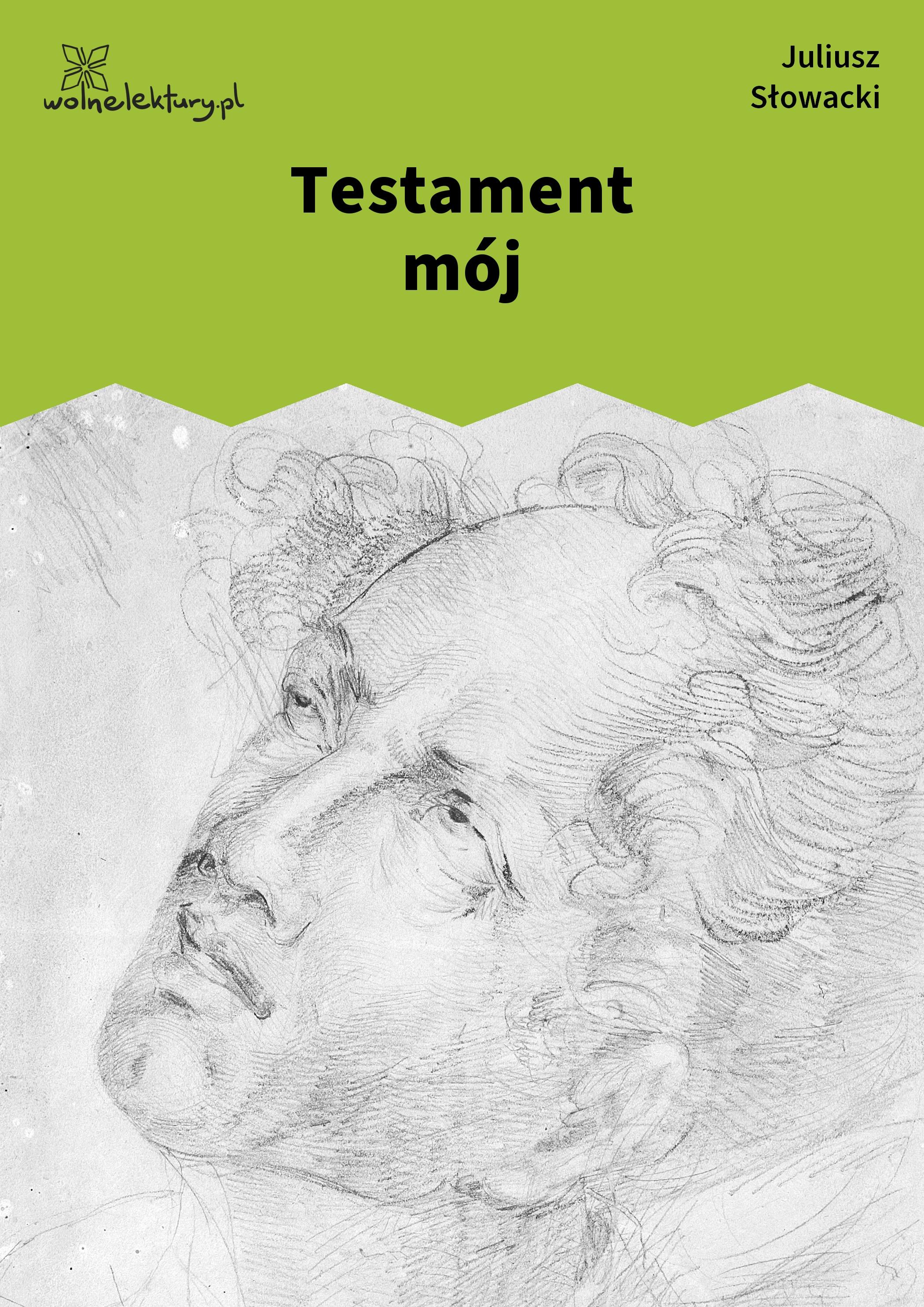 Juliusz Słowacki Testament Mój Wolne Lektury