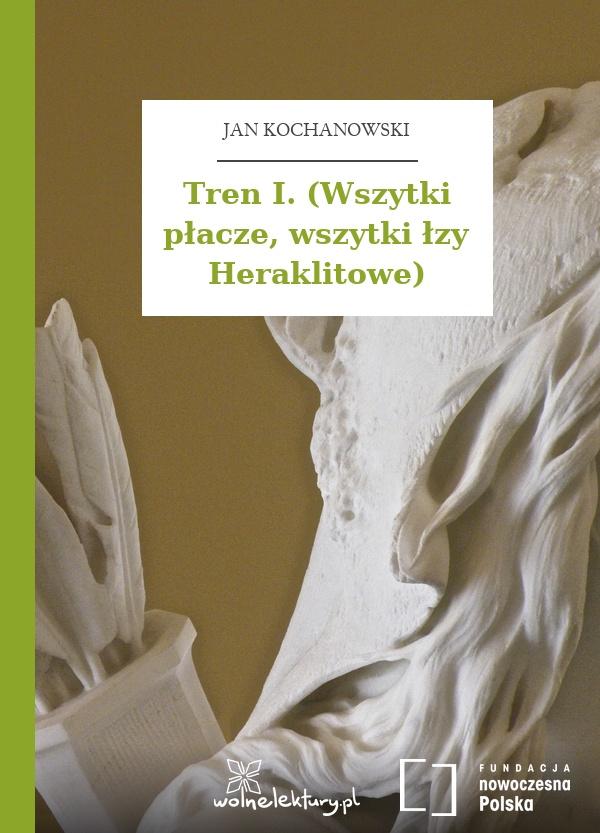 Jan Kochanowski, Treny, Tren I :: Wolne Lektury