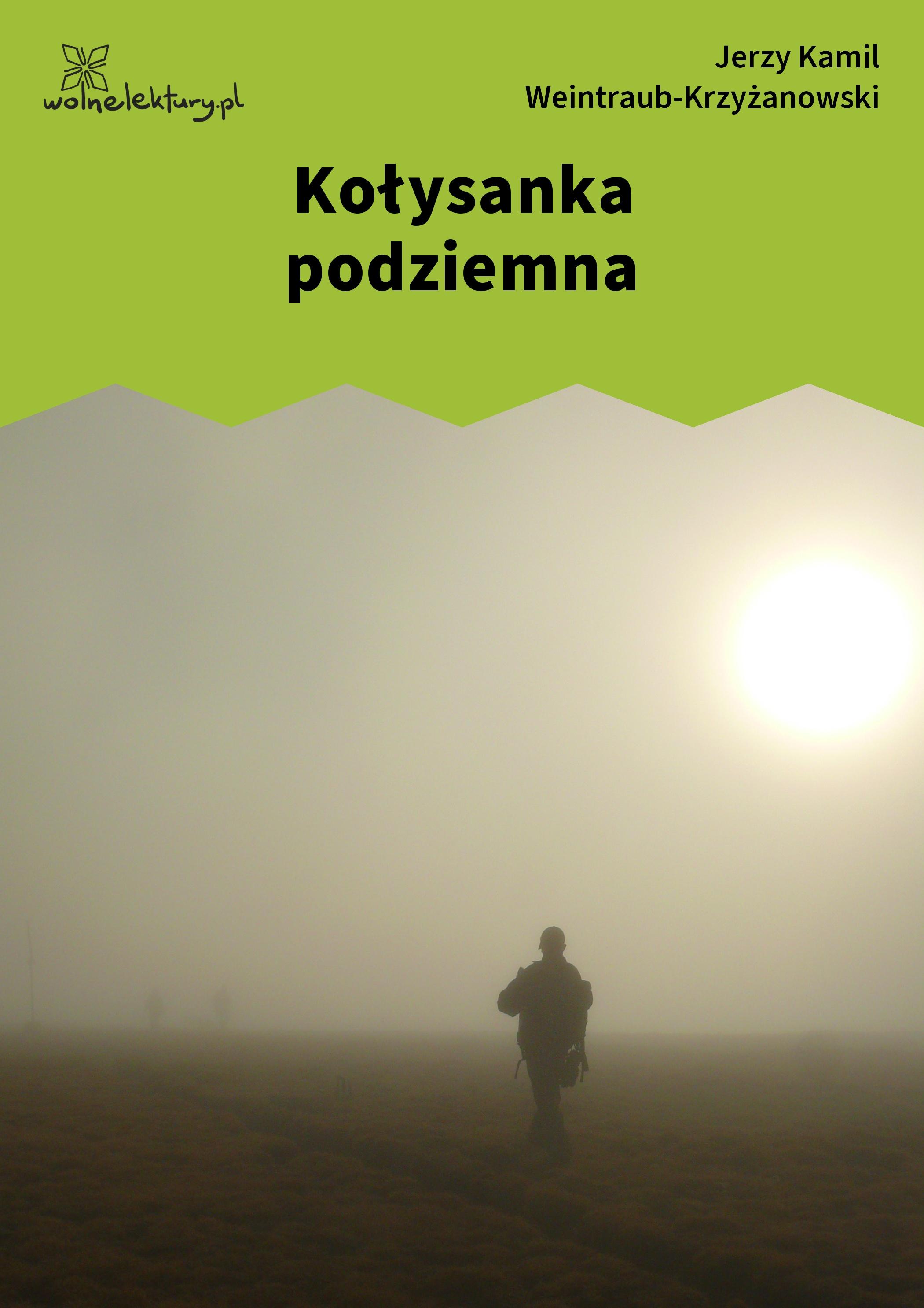 Jerzy Kamil Weintraub Krzyżanowski Kołysanka Podziemna