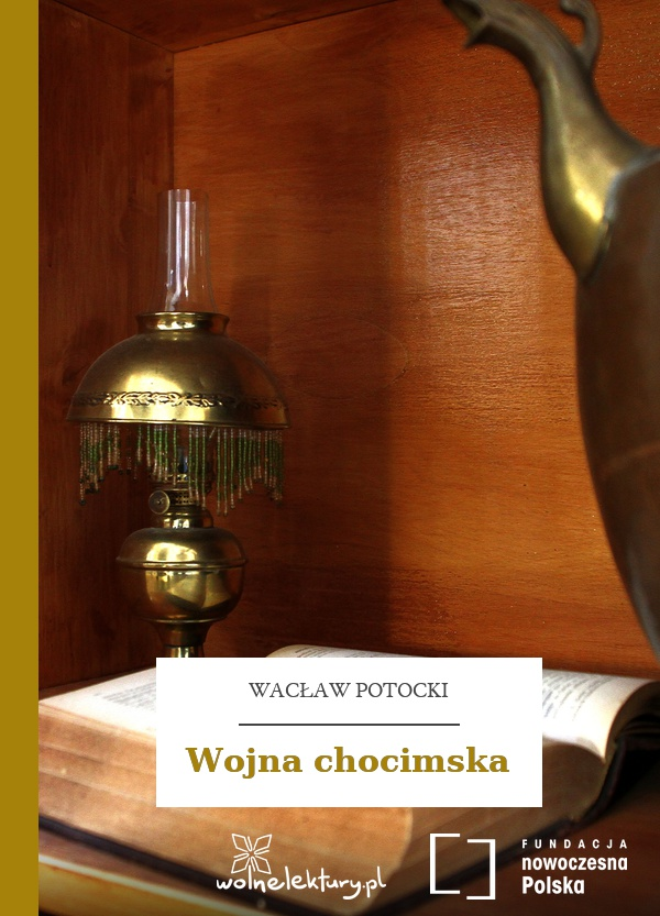1d6d82c78aba0 Wacław Potocki, Wojna chocimska :: Wolne Lektury