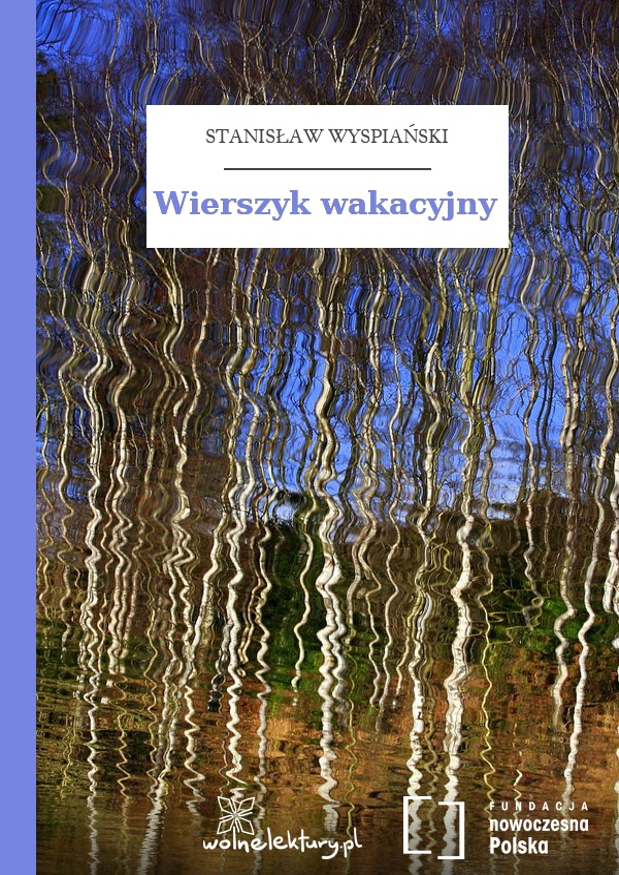 Stanisław Wyspiański Wierszyk Wakacyjny Wolne Lektury