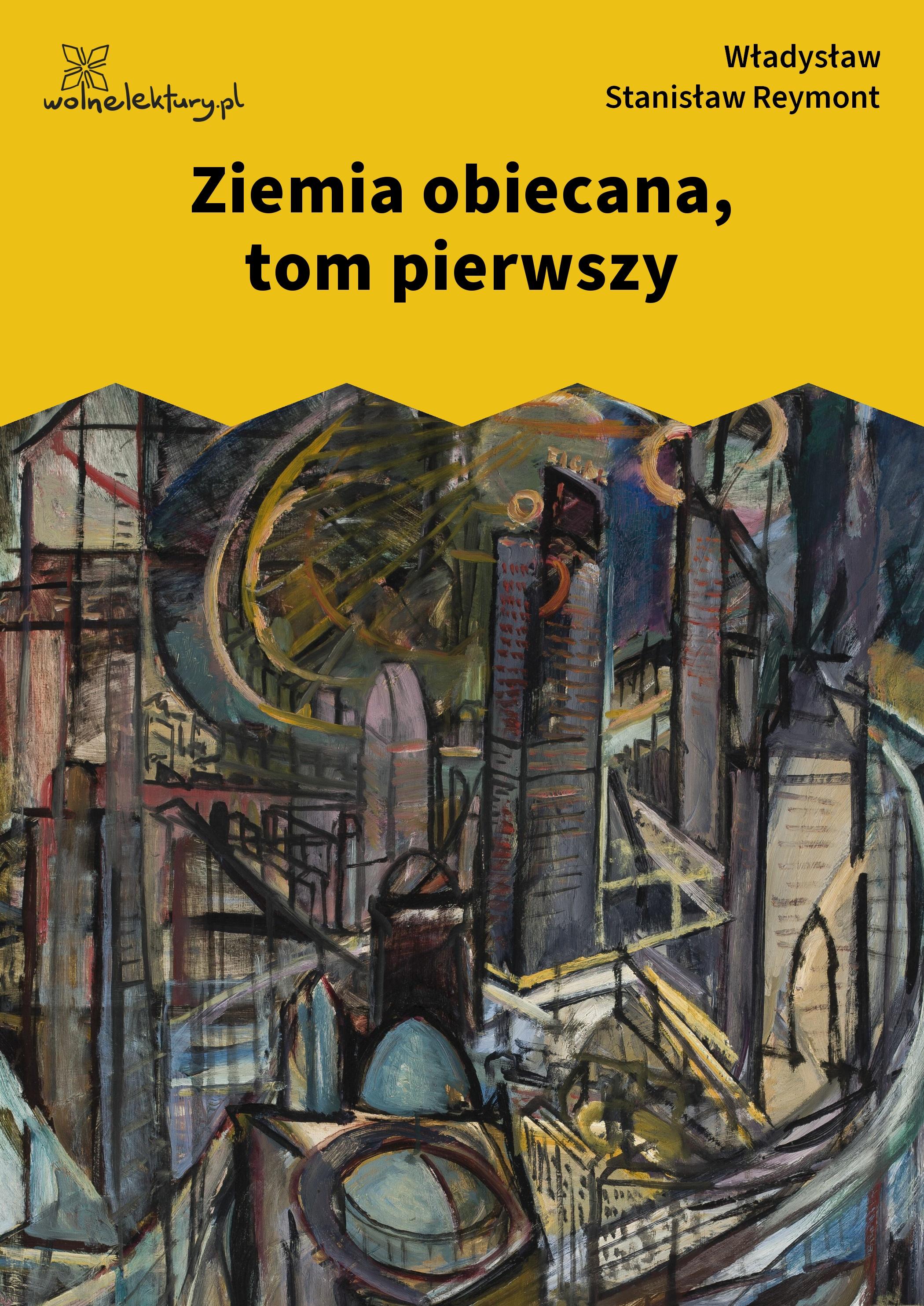 Władysław Stanisław Reymont Ziemia Obiecana Ziemia Obiecana Tom