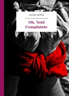 Adam Asnyk – Oh, Void Complaints
