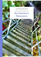 Anatole France – Do Charles'a Maurras'a