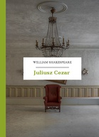 William Shakespeare (Szekspir) – Juliusz Cezar