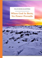 Franciszek Karpiński – When God Is Born, No Power Prevails