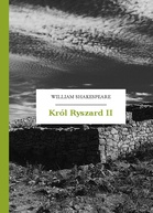William Shakespeare (Szekspir) – Król Ryszard II