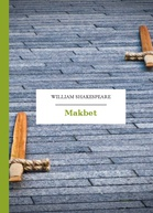 William Shakespeare (Szekspir) – Makbet