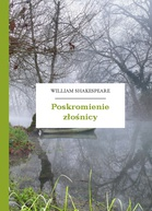 William Shakespeare (Szekspir) – Poskromienie złośnicy