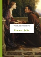 William Shakespeare (Szekspir) – Romeo i Julia