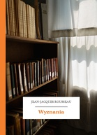 Jean-Jacques Rousseau – Wyznania
