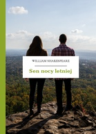 William Shakespeare (Szekspir) – Sen nocy letniej